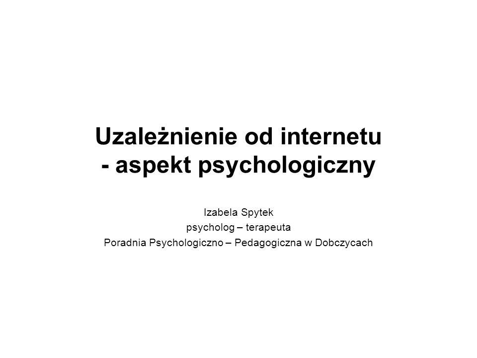 Uzależnienie od internetu - aspekt psychologiczny