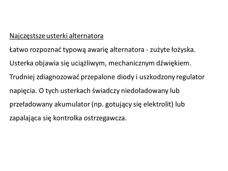 Najczęstsze usterki alternatora Łatwo rozpoznać typową awarię alternatora - zużyte łożyska.