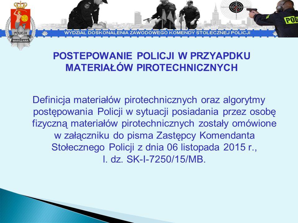 POSTEPOWANIE POLICJI W PRZYAPDKU MATERIAŁÓW PIROTECHNICZNYCH