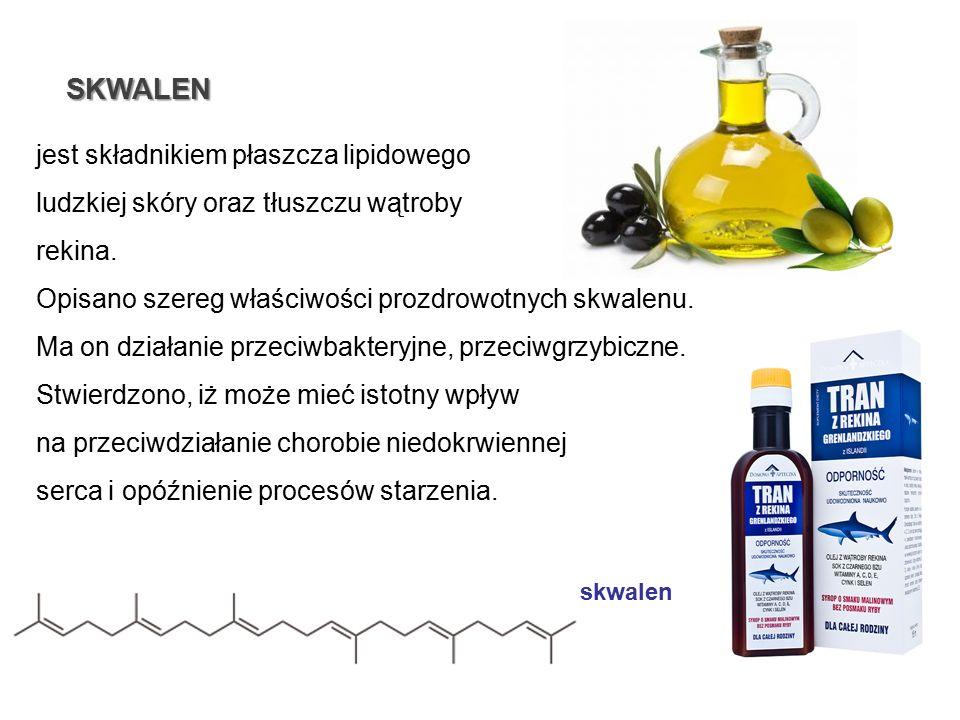 SKWALEN jest składnikiem płaszcza lipidowego ludzkiej skóry oraz tłuszczu wątroby rekina.