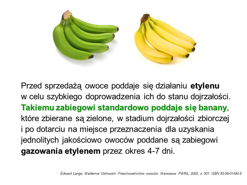 Przed sprzedażą owoce poddaje się działaniu etylenu w celu szybkiego doprowadzenia ich do stanu dojrzałości.
