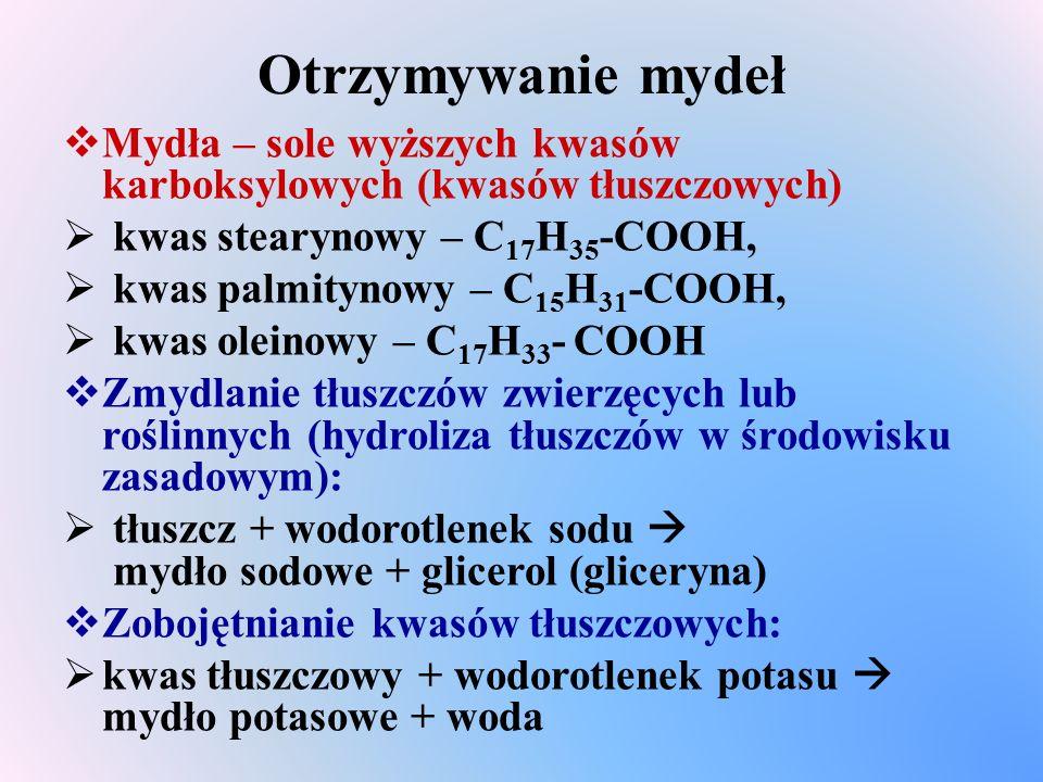 Otrzymywanie mydeł Mydła – sole wyższych kwasów karboksylowych (kwasów tłuszczowych) kwas stearynowy – C17H35-COOH,