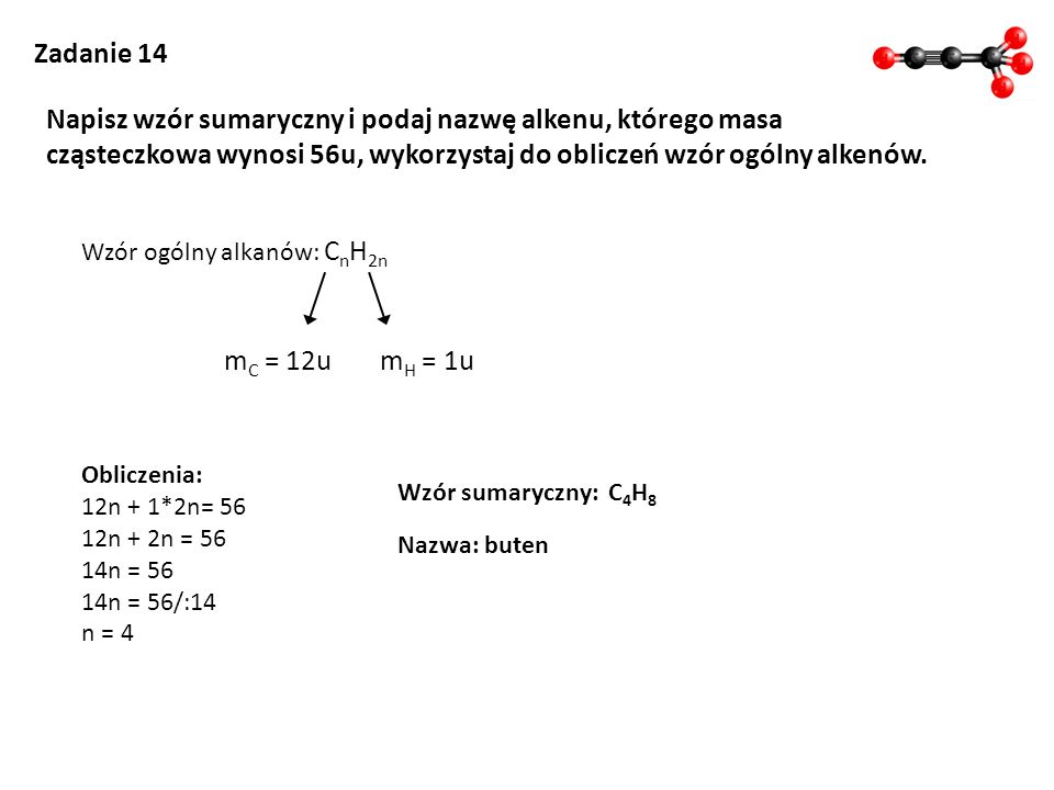 Napisz wzór sumaryczny i podaj nazwę alkenu, którego masa