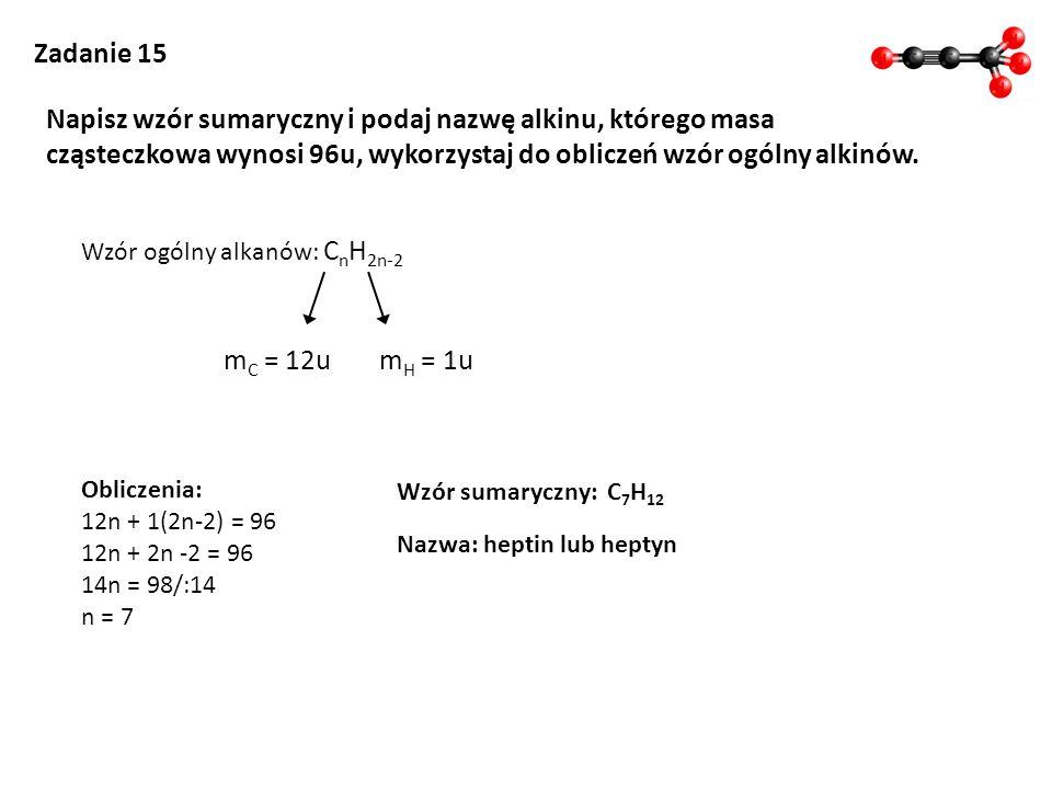 Napisz wzór sumaryczny i podaj nazwę alkinu, którego masa