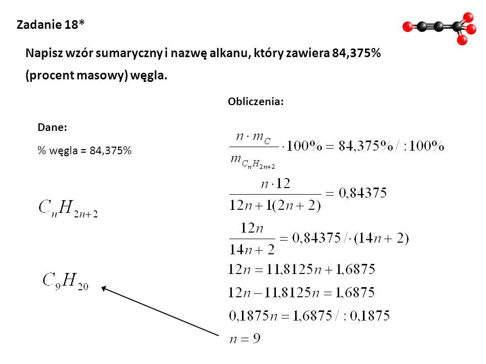 Napisz wzór sumaryczny i nazwę alkanu, który zawiera 84,375%