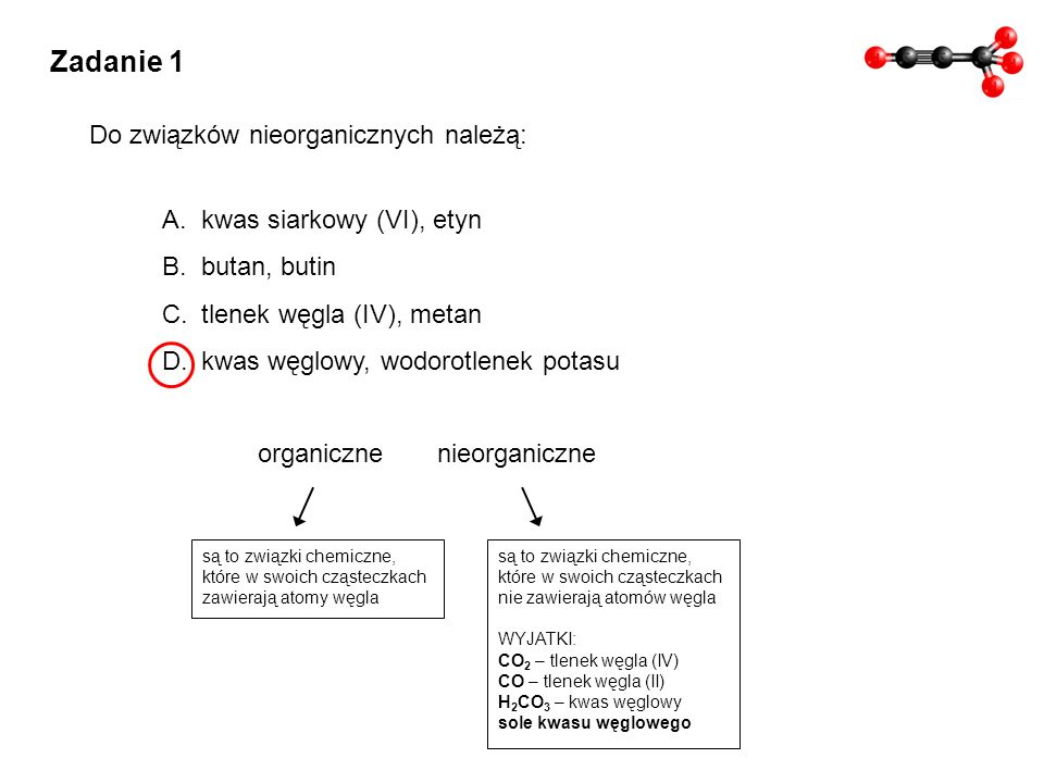 Zadanie 1 Do związków nieorganicznych należą: kwas siarkowy (VI), etyn