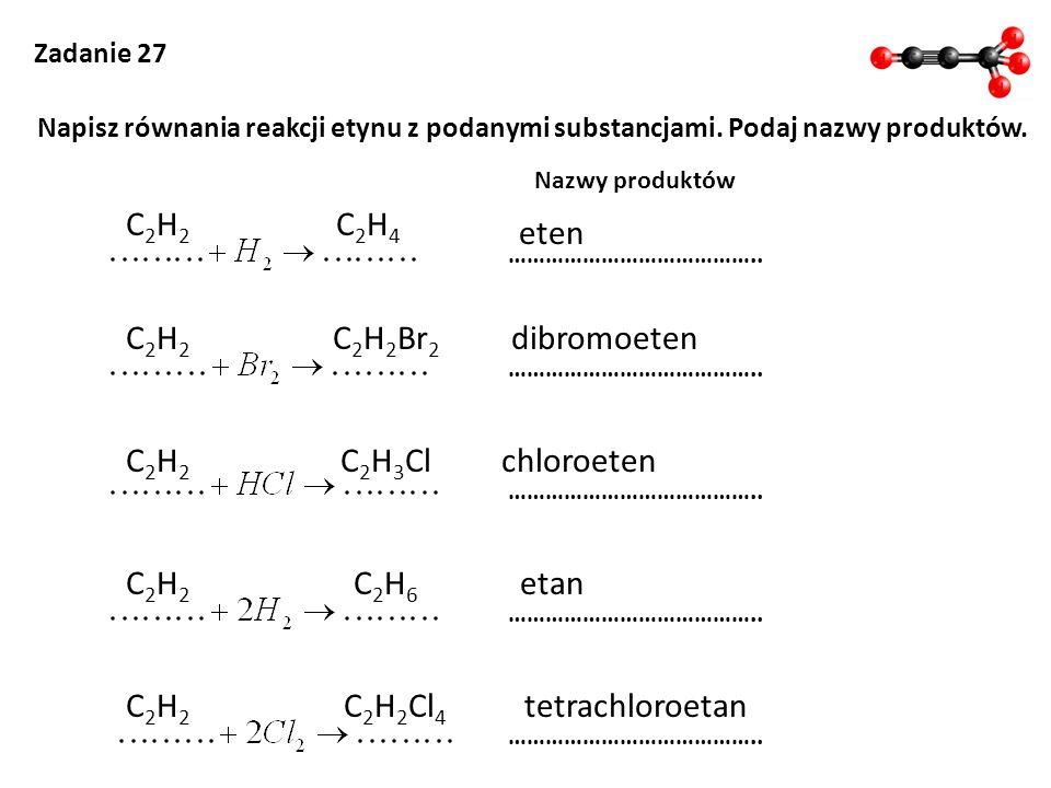 C2H2 C2H4 eten C2H2 C2H2Br2 dibromoeten C2H2 C2H3Cl chloroeten C2H2