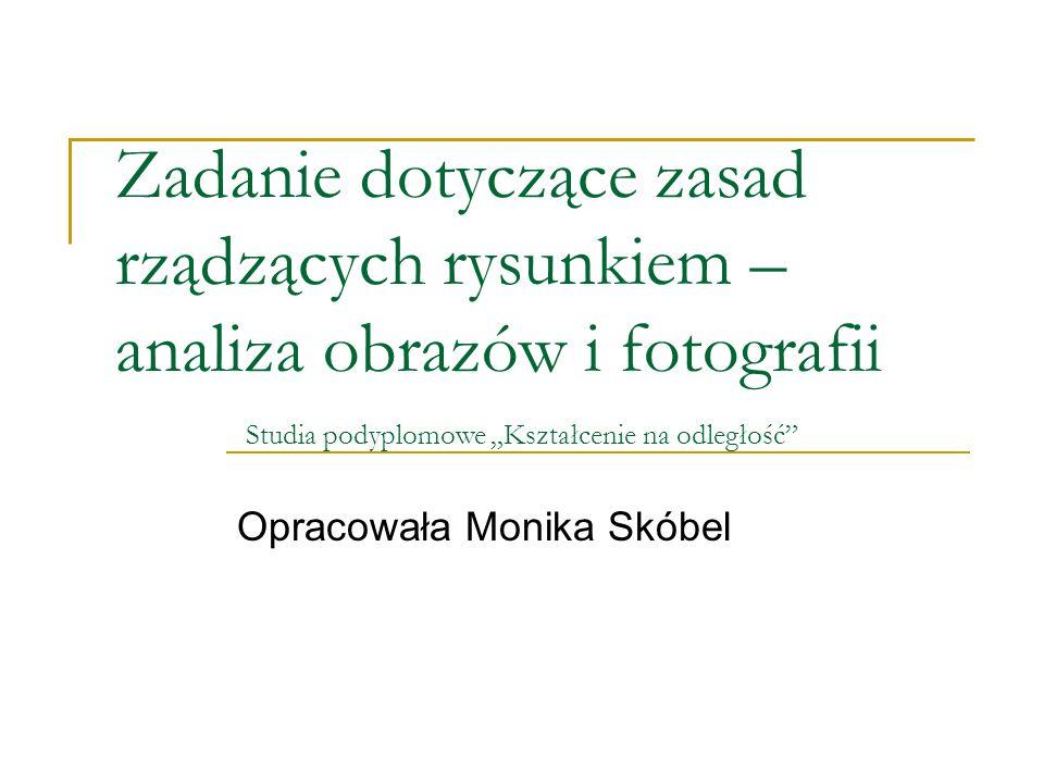 Opracowała Monika Skóbel