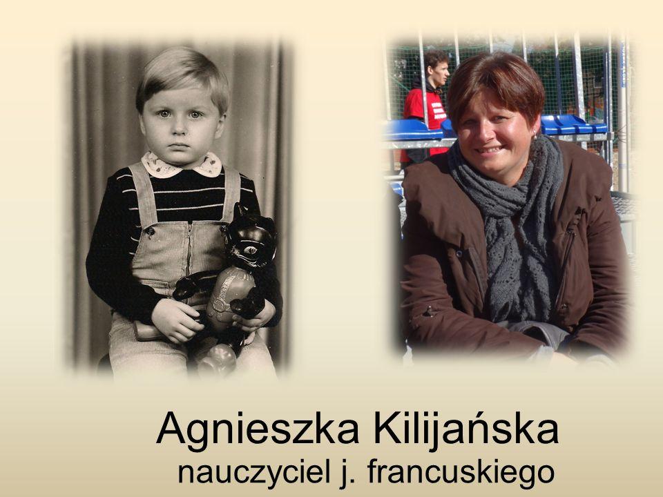 Agnieszka Kilijańska nauczyciel j. francuskiego