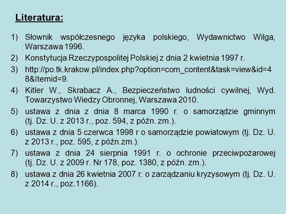 Literatura: Słownik współczesnego języka polskiego, Wydawnictwo Wilga, Warszawa 1996.