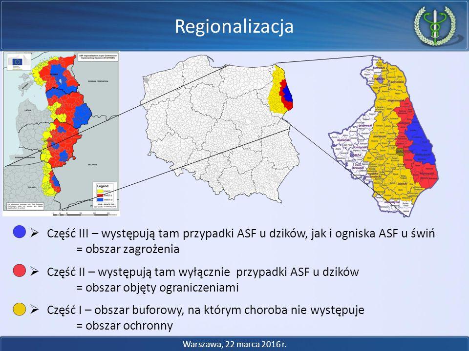 Regionalizacja Część III – występują tam przypadki ASF u dzików, jak i ogniska ASF u świń = obszar zagrożenia.