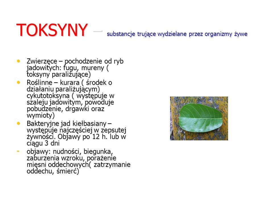 TOKSYNY – substancje trujące wydzielane przez organizmy żywe