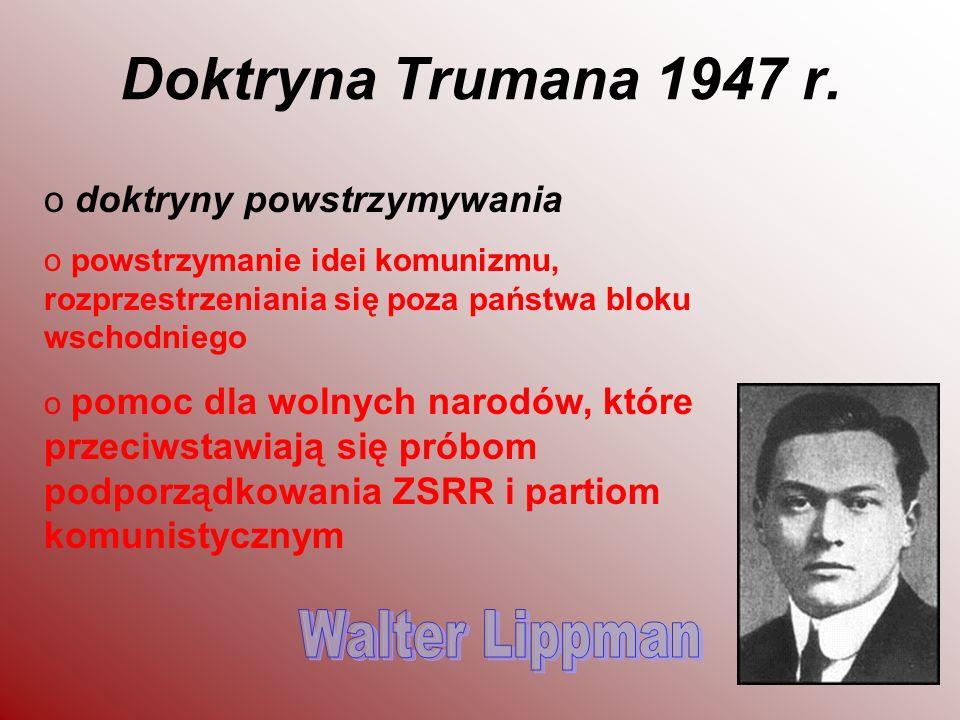 Doktryna Trumana 1947 r. Walter Lippman doktryny powstrzymywania