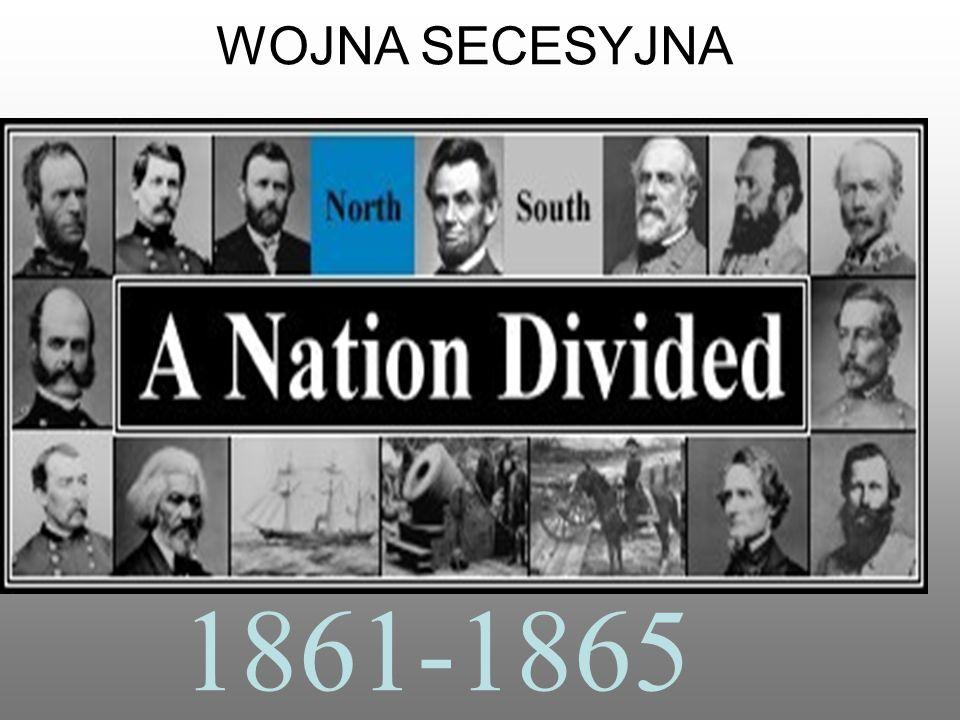 WOJNA SECESYJNA 1861-1865 1