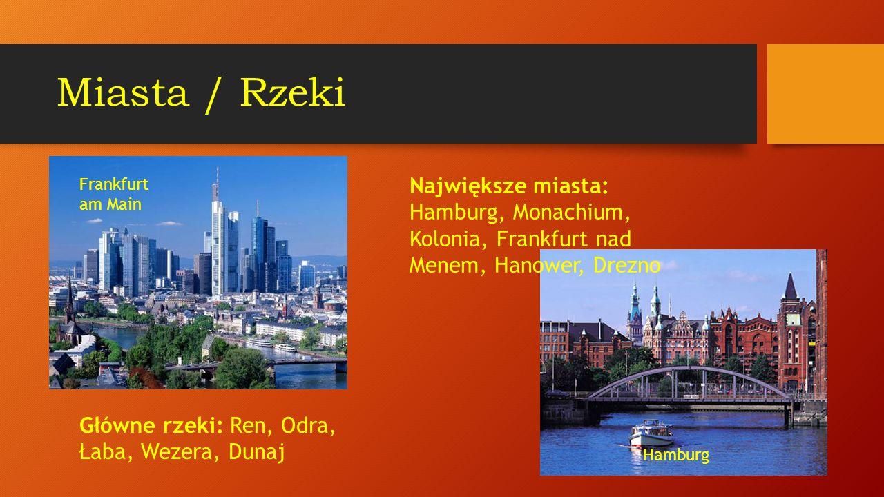 Miasta / Rzeki Frankfurt am Main. Największe miasta: Hamburg, Monachium, Kolonia, Frankfurt nad Menem, Hanower, Drezno.