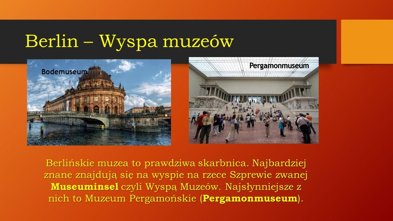 Berlin – Wyspa muzeów Pergamonmuseum. Bodemuseum.