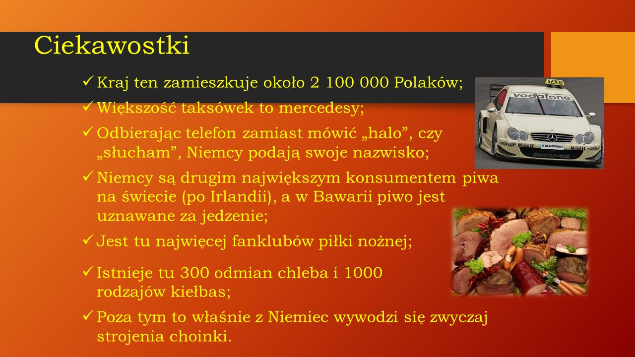 Ciekawostki Kraj ten zamieszkuje około 2 100 000 Polaków;