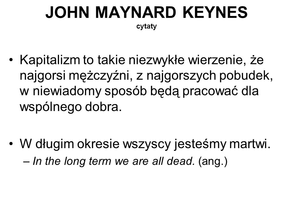 JOHN MAYNARD KEYNES cytaty