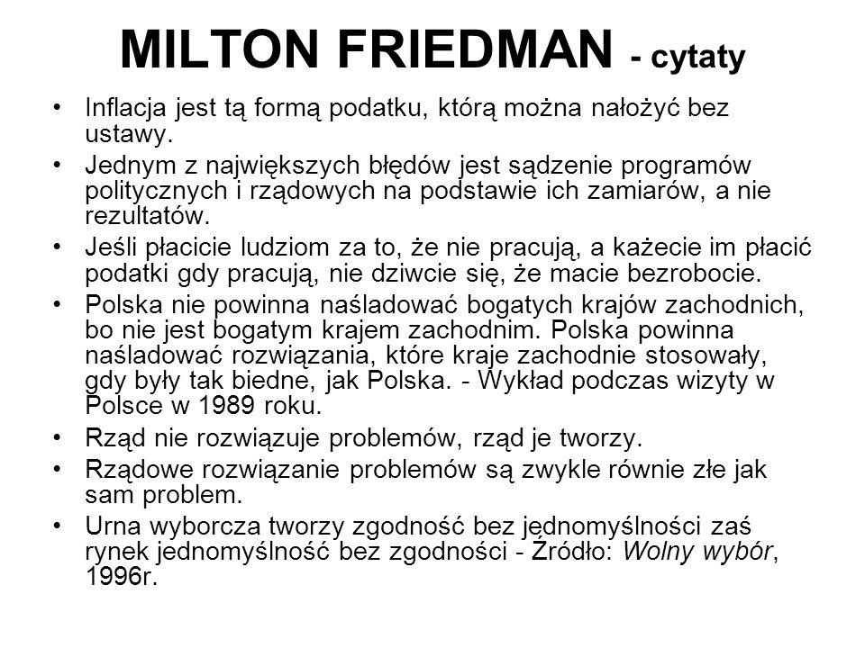 MILTON FRIEDMAN - cytaty