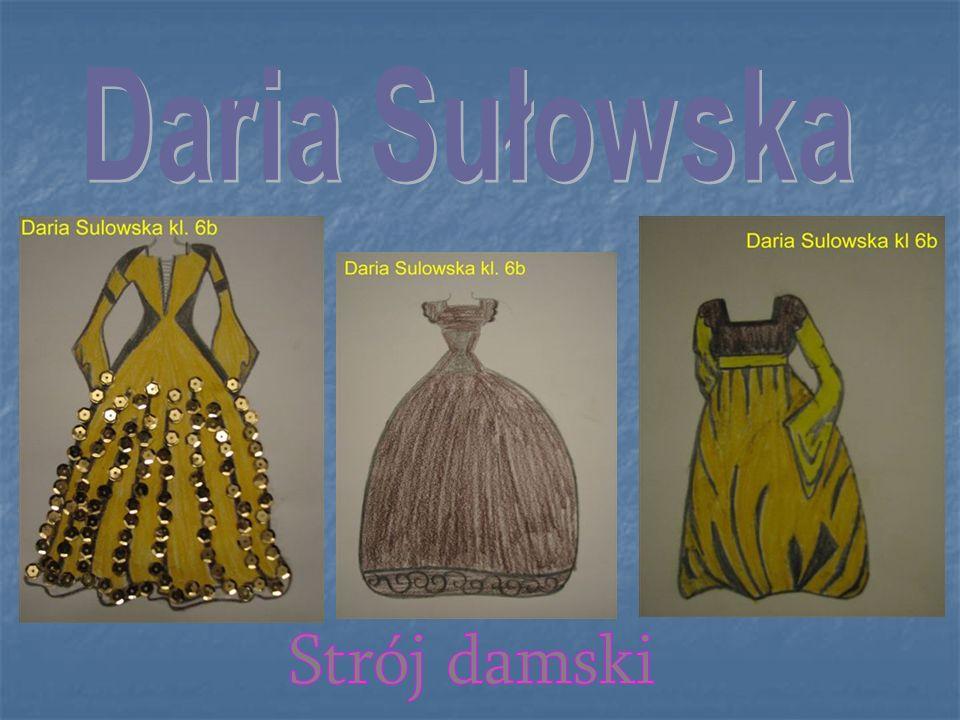 Daria Sułowska Strój damski