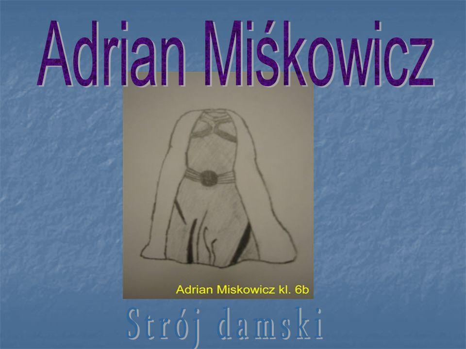 Adrian Miśkowicz Strój damski