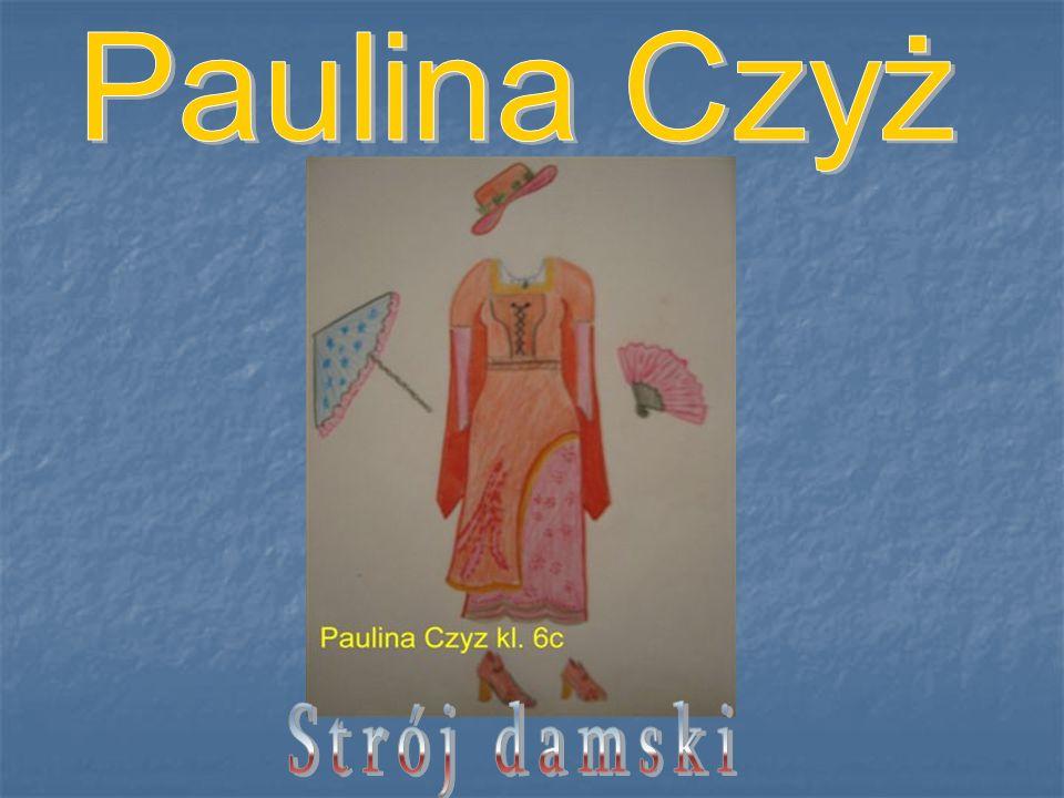 Paulina Czyż Strój damski