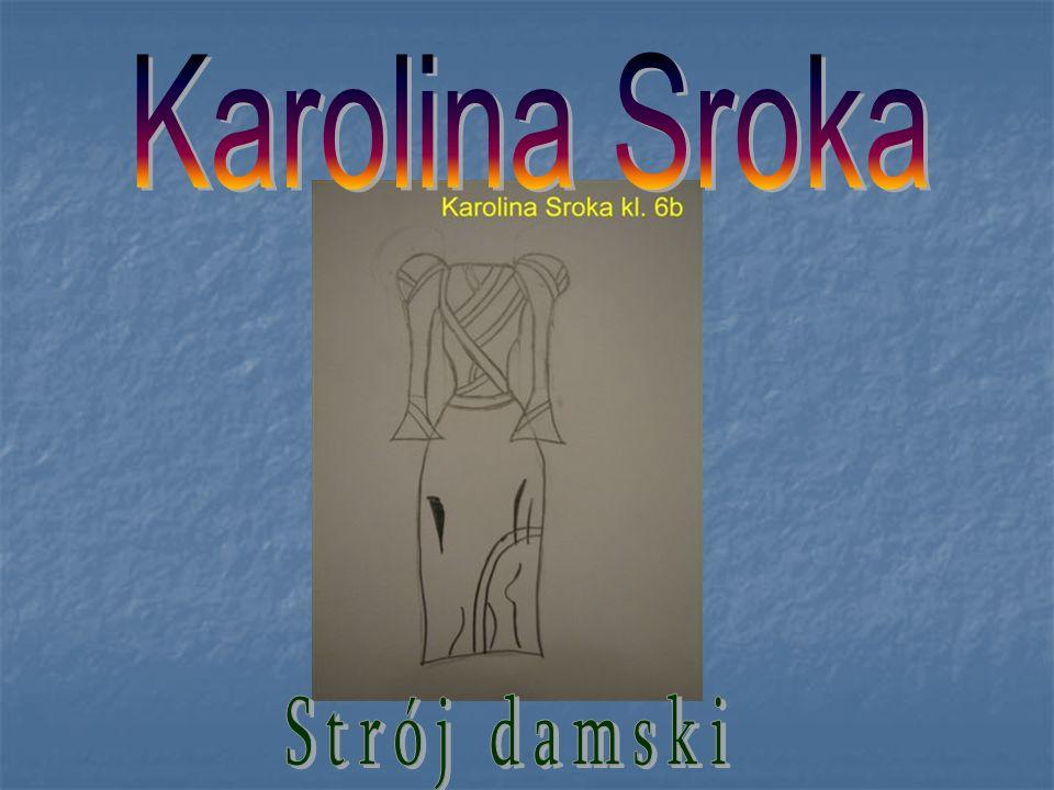 Karolina Sroka Strój damski