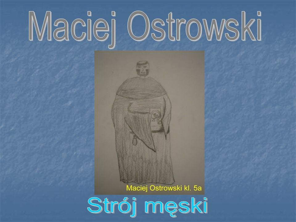Maciej Ostrowski Strój męski