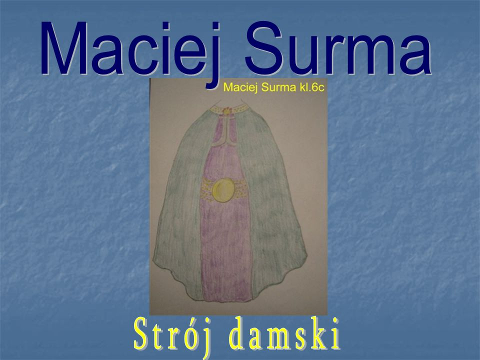 Maciej Surma Strój damski