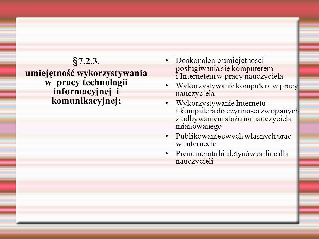 §7.2.3. umiejętność wykorzystywania w pracy technologii informacyjnej i komunikacyjnej;