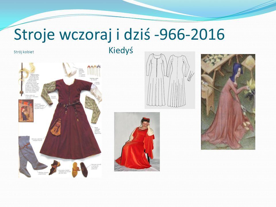 Stroje wczoraj i dziś -966-2016 Strój kobiet Kiedyś