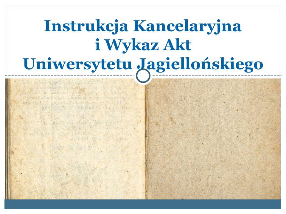 Instrukcja Kancelaryjna i Wykaz Akt Uniwersytetu Jagiellońskiego