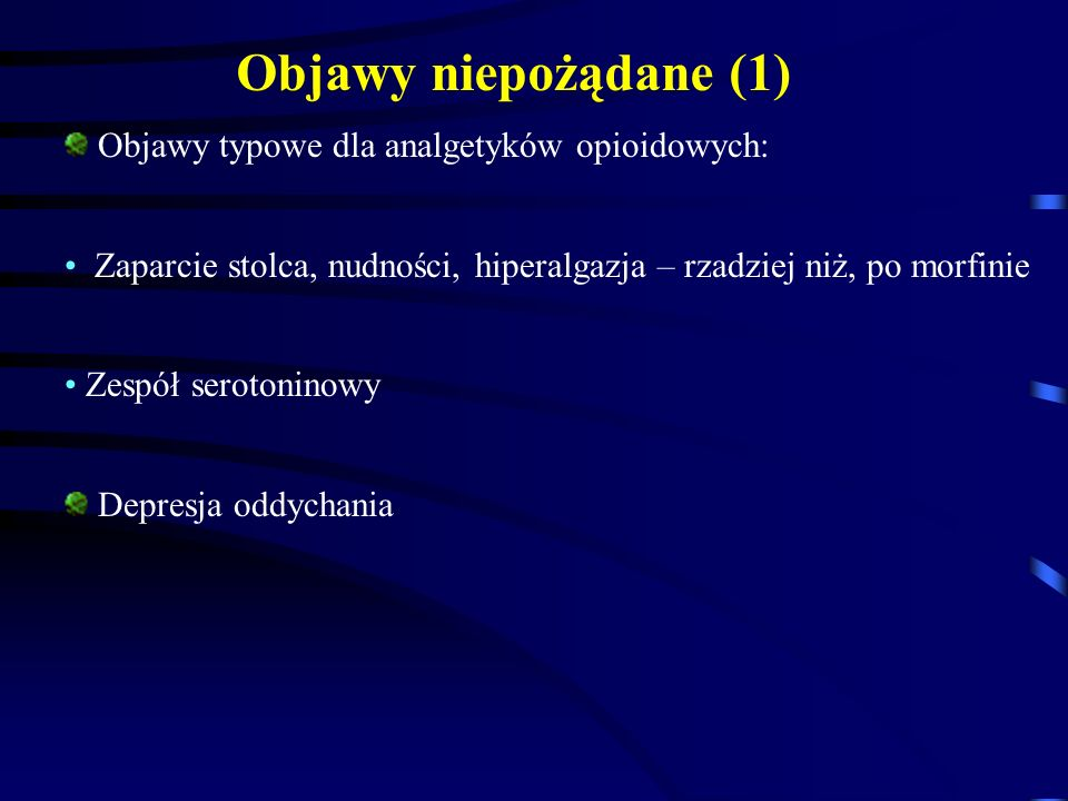 Objawy niepożądane (1) Objawy typowe dla analgetyków opioidowych: