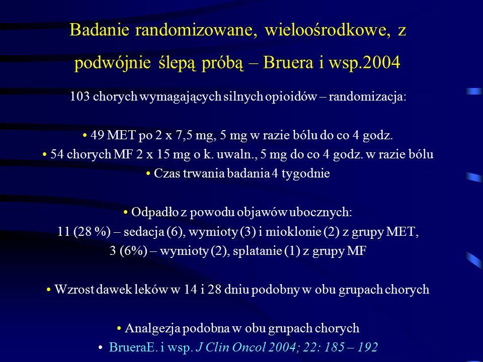 Badanie randomizowane, wieloośrodkowe, z podwójnie ślepą próbą – Bruera i wsp.2004