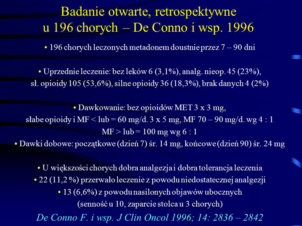 Badanie otwarte, retrospektywne u 196 chorych – De Conno i wsp. 1996