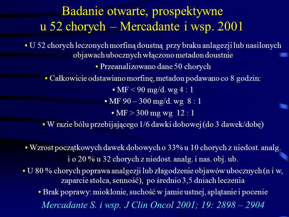 Badanie otwarte, prospektywne u 52 chorych – Mercadante i wsp. 2001
