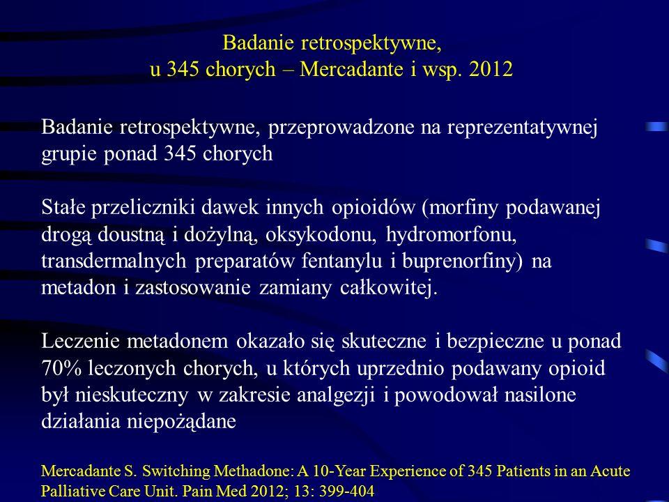 Badanie retrospektywne, u 345 chorych – Mercadante i wsp. 2012