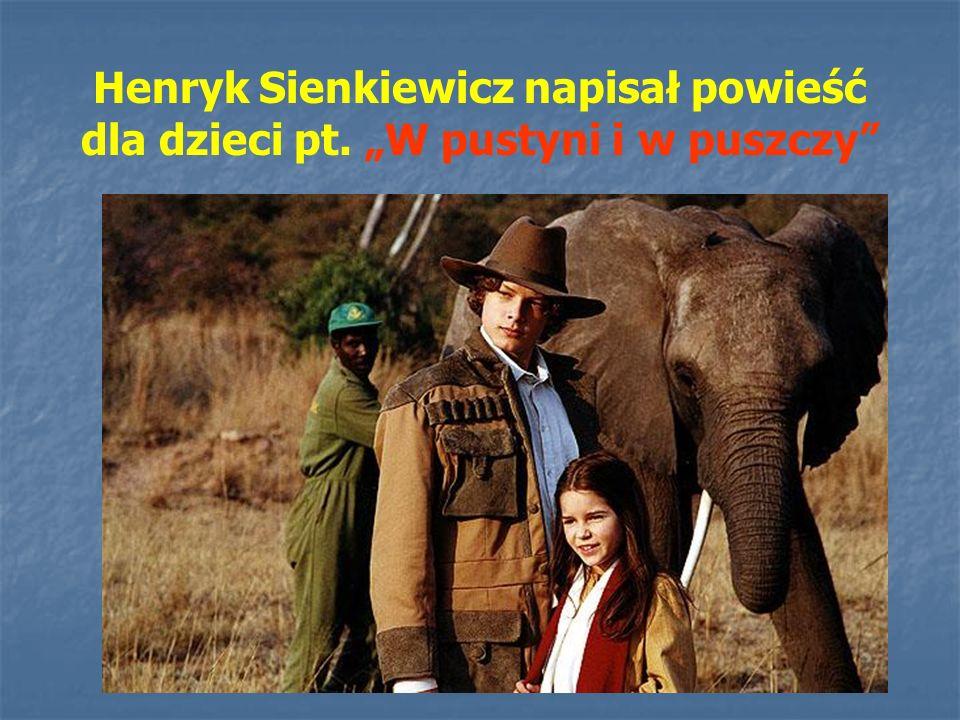 Henryk Sienkiewicz napisał powieść dla dzieci pt