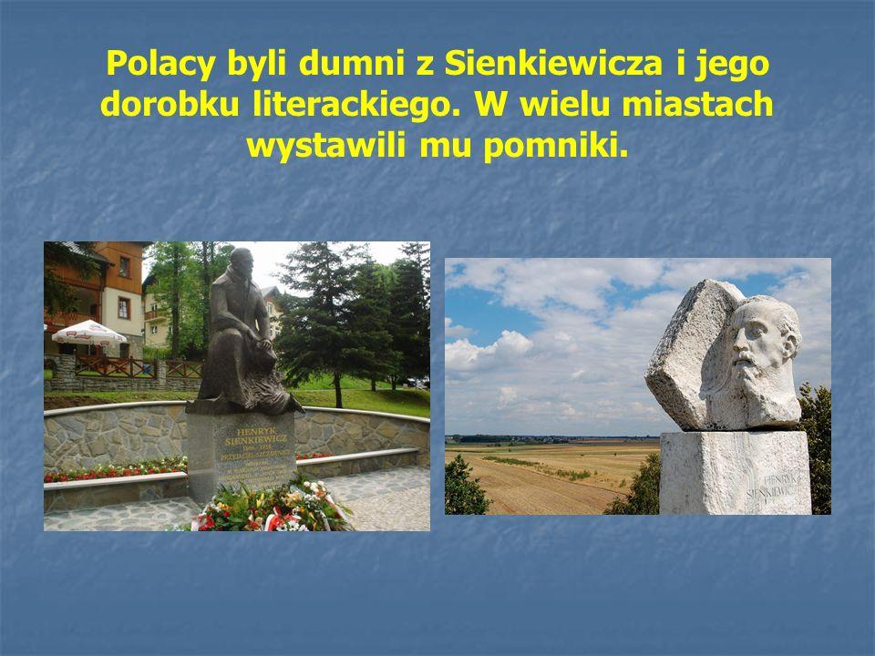 Polacy byli dumni z Sienkiewicza i jego dorobku literackiego