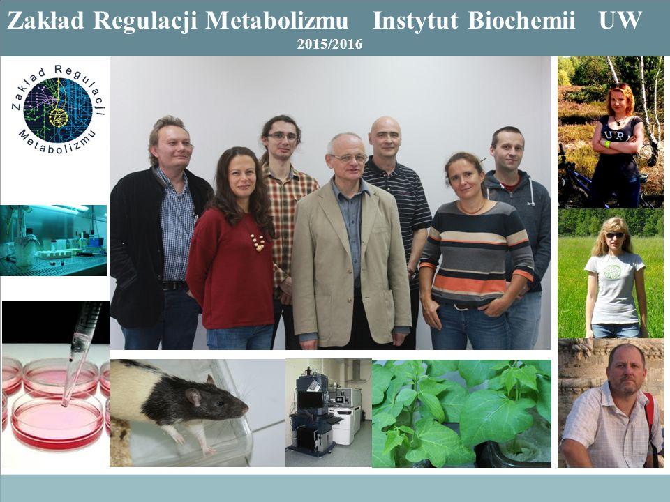 Zakład Regulacji Metabolizmu Instytut Biochemii UW