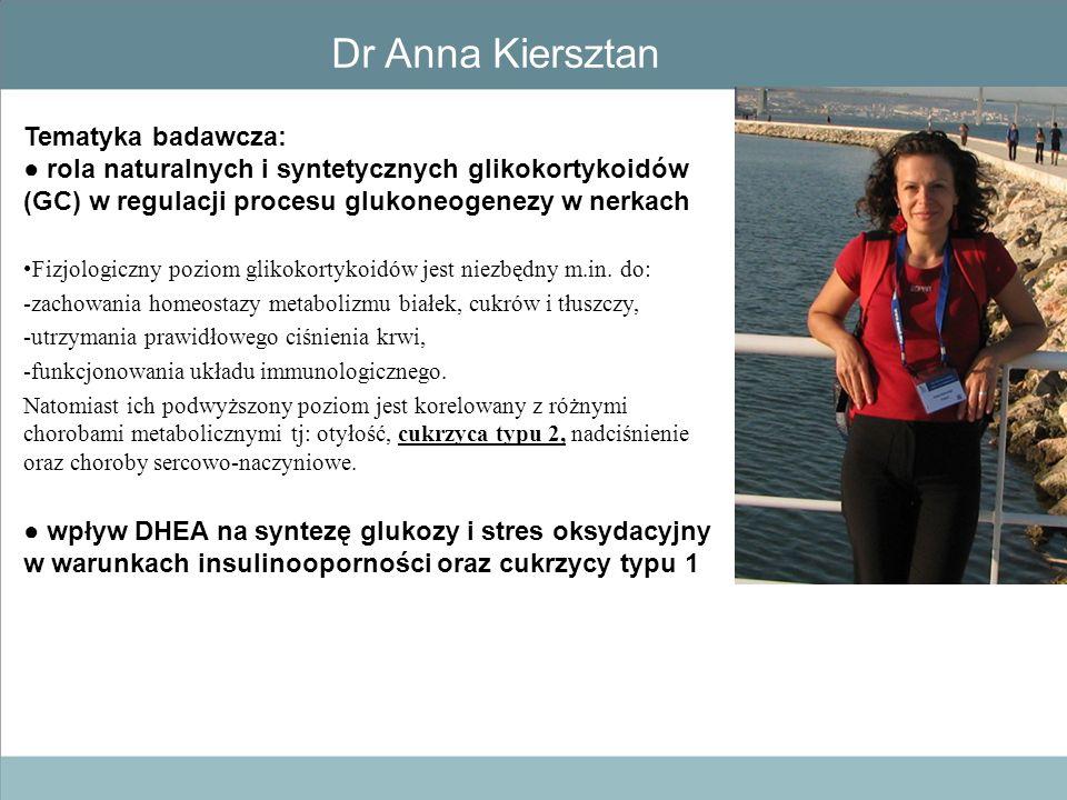 Dr Anna Kiersztan Tematyka badawcza:
