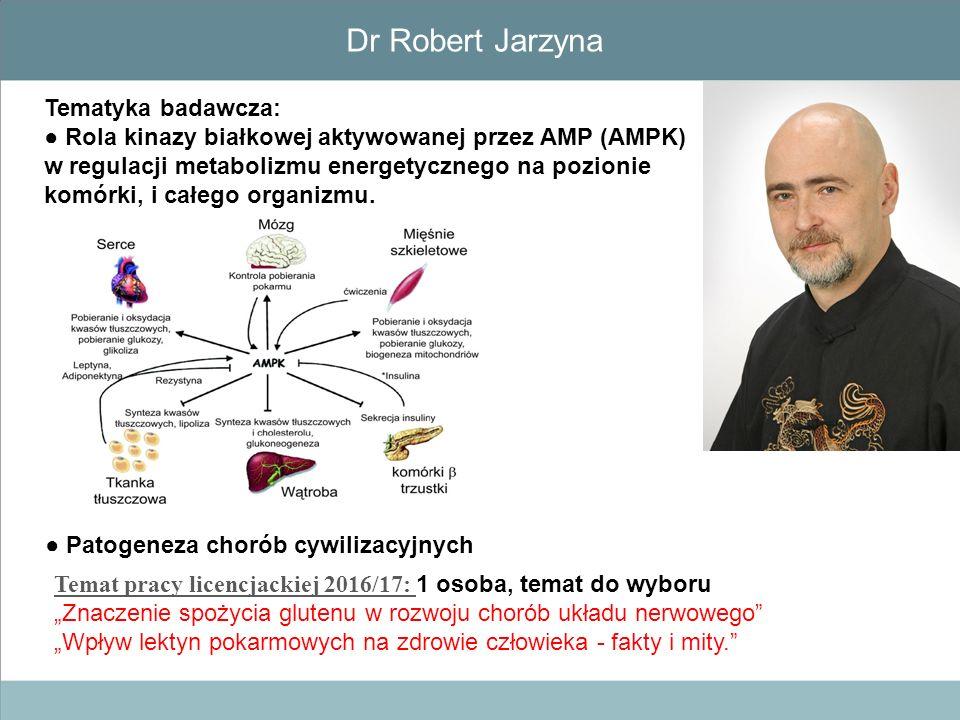 Dr Robert Jarzyna Tematyka badawcza:
