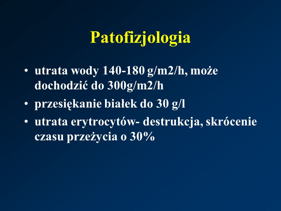 Patofizjologia utrata wody 140-180 g/m2/h, może dochodzić do 300g/m2/h