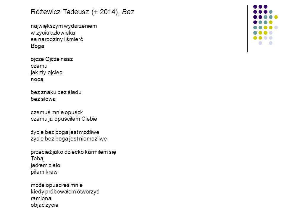 Różewicz Tadeusz (+ 2014), Bez