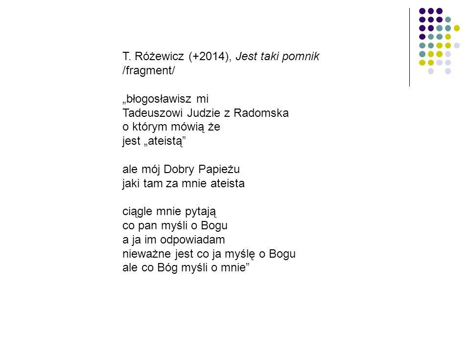 T. Różewicz (+2014), Jest taki pomnik /fragment/