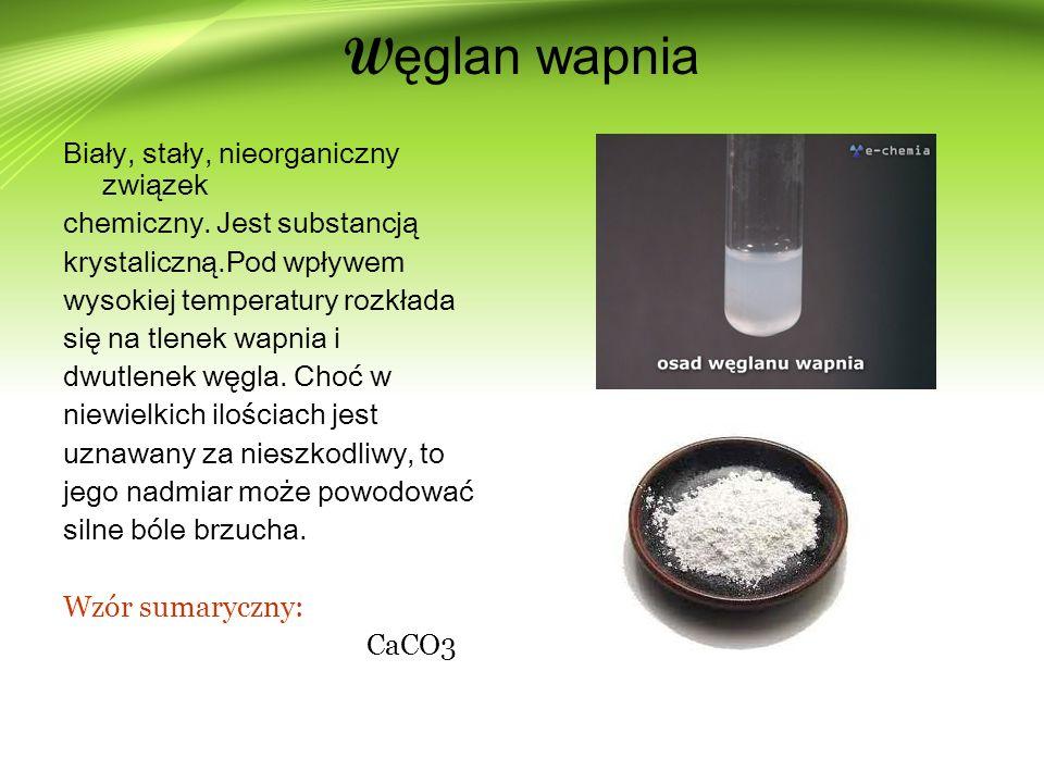 Węglan wapnia Biały, stały, nieorganiczny związek