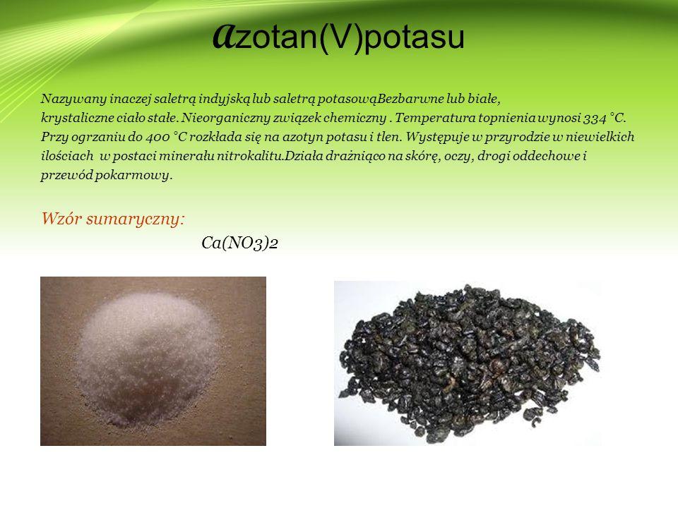 Azotan(V)potasu Wzór sumaryczny: Ca(NO3)2