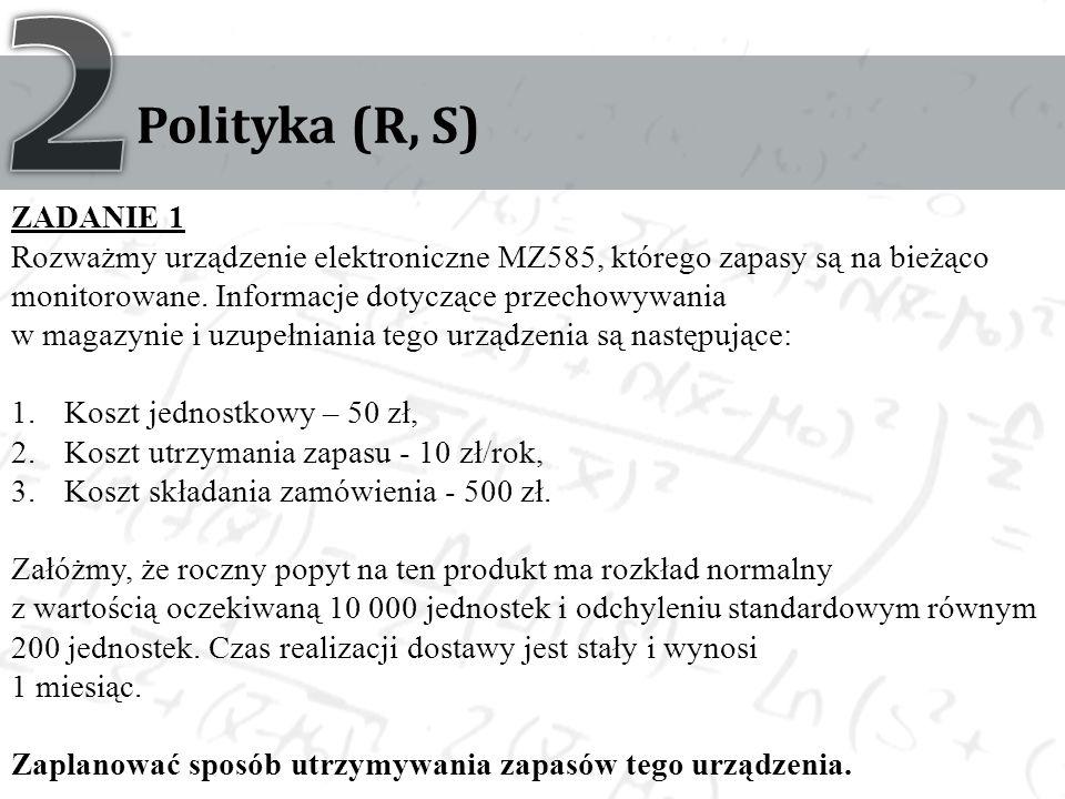 2 Polityka (R, S) ZADANIE 1.