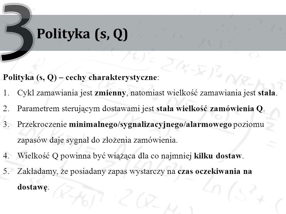 3 Polityka (s, Q) Polityka (s, Q) – cechy charakterystyczne: