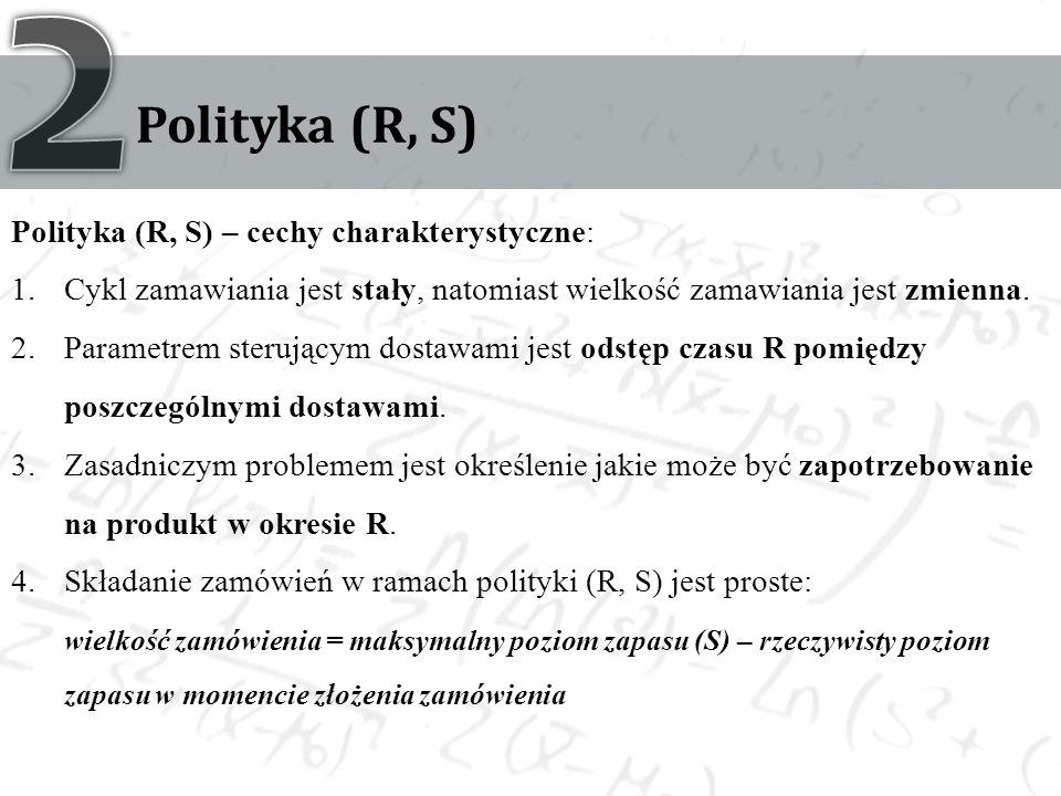 2 Polityka (R, S) Polityka (R, S) – cechy charakterystyczne:
